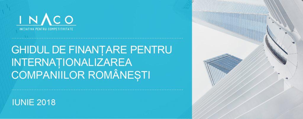 Ghidul de finanțare pentru dezvoltarea și internaționalizarea companiilor românești. Ediția a 5-a, iunie 2018