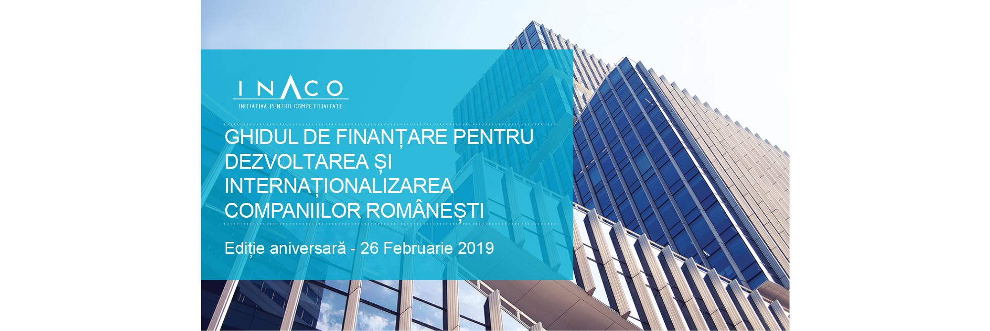 INACO lansează ediția aniversară a Ghidului de Finanțare pentru Internaționalizarea Companiilor Românești
